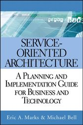 Service-Oriented Architecture by Eric A. Marks