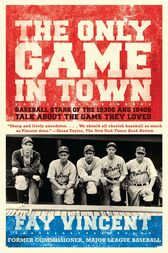 The Only Game in Town by Fay Vincent