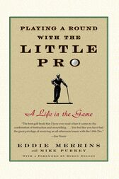 Playing a Round with the Little Pro by Eddie Merrins