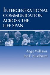 Intergenerational Communication Across the Life Span by Angie Williams