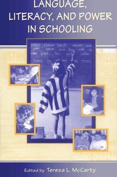 Language, Literacy, and Power in Schooling by Teresa L. McCarty