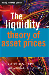 The Liquidity Theory of Asset Prices by Gordon Pepper