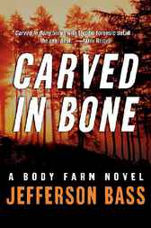 Carved in Bone by William M Bass