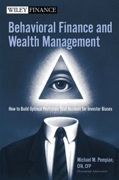 Behavioral Finance and Wealth Management by Michael M. Pompian