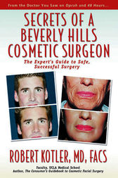 Secrets of a Beverly Hills Cosmetic Surgeon by Robert Kotler
