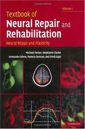 Textbook of Neural Repair and Rehabilitation: Volume 1, Neural Repair and Plasticity by Michael Selzer