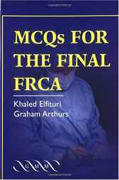 MCQs for the Final FRCA by Khaled Elfituri