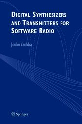 Digital Synthesizers and Transmitters for Software Radio by Jouko Vankka