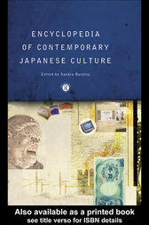 Encyclopedia of Contemporary Japanese Culture by Sandra Buckley