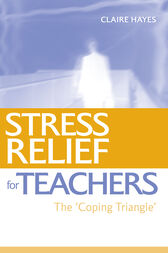 Stress Relief for Teachers by Claire Hayes