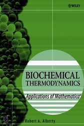 Biochemical Thermodynamics by Robert A. Alberty