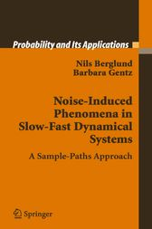 Noise-Induced Phenomena in Slow-Fast Dynamical Systems by Nils Berglund