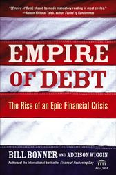 Empire of Debt by Will Bonner