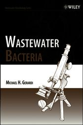 Wastewater Bacteria by Michael H. Gerardi