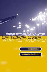 Performance Of Tcp/ip Over Atm Networks by Mahbub Hassan