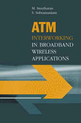 Atm Interworking In Broadband Wireless Applications by Muthuthamby Sreetharan
