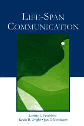 Life-Span Communication by Loretta L. Pecchioni
