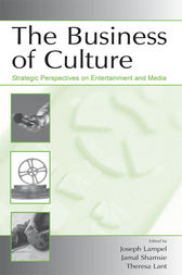 The Business of Culture by Joseph Lampel