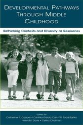 Developmental Pathways Through Middle Childhood by Catherine R. Cooper