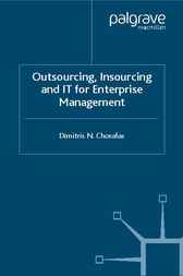 Outsourcing Insourcing and IT for Enterprise Management by Dimitris N. Chorafas