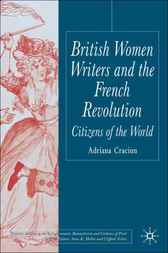 British Women Writers and the French Revolution by Adriana Craciun
