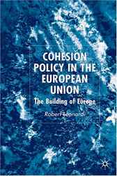 Cohesion Policy in the European Union by Robert Leonardi