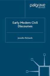 Early Modern Civil Discourses by Jennifer Richards