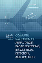 Computer Simulation of Aerial Target Radar Scattering, Recognition, Detection, and Tracking by Yakov D. Shirman