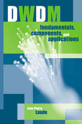 DWDM Fundamentals, Components, and Applications by Jean-Pierre Laude