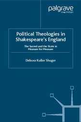 Political Theologies in Shakespeare's England by Debora Shuger