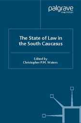 The State of Law in the South Caucasus by Christopher P.M. Waters