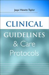 Clinical Guidelines and Care Protocols by Jaqui Hewitt-Taylor