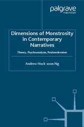Dimensions of Monstrosity in Contemporary Narratives by Andrew Hock-soon Ng