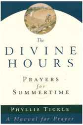 The Divine Hours (Volume One): Prayers for Summertime: A Manual for Prayer