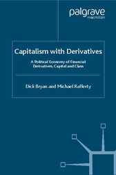 Capitalism with Derivatives by Dick Bryan