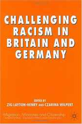 Challenging Racism in Britain and Germany by Zig Layton-Henry