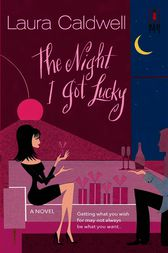The Night I Got Lucky by Laura Caldwell