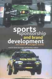 Sports Sponsorship And Brand Development by Martin Beck-Burridge