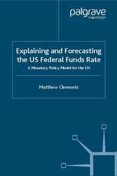 Explaining and Forecasting the US Federal Funds Rate by Matthew Clements