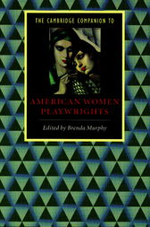 The Cambridge Companion to American Women Playwrights by Brenda Murphy