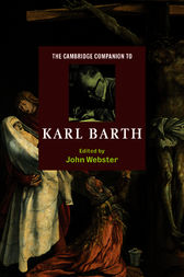 The Cambridge Companion to Karl Barth by John Webster