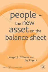 People - The New Asset on the Balance Sheet by Joseph A. DiVanna