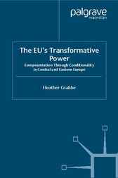 The EU's Transformative Power by Heather Grabbe