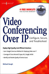Video Conferencing over IP: Configure, Secure, and Troubleshoot by Michael Gough
