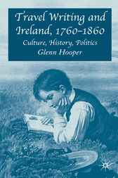 Travel Writing and Ireland, 1760-1860 by Glenn Hooper