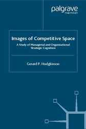 Images of Competitive Space by Gerard P. Hodgkinson