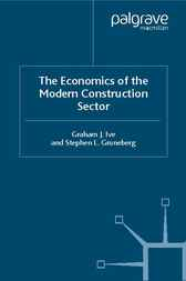 The Economics of the Modern Construction Sector by Graham J. Ive