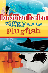 Ziggy and the Plugfish by Jonathan Harlen
