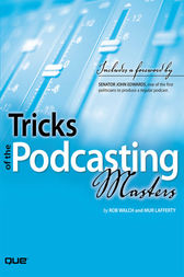 Tricks of the Podcasting Masters by Rob Walch