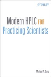 Modern HPLC for Practicing Scientists by Michael W. Dong